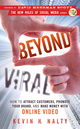 Beyond Viral: How to Attract Customers, Promote Your Brand, and Make Money with Online Video (0470598883) cover image