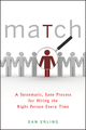Match: A Systematic, Sane Process for Hiring the Right Person Every Time (0470878983) cover image