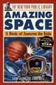 The New York Public Library Amazing Space: A Book of Answers for Kids (0471144983) cover image