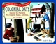 Colonial Days: Discover the Past with Fun Projects, Games, Activities, and Recipes (0471161683) cover image