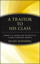 A Traitor to His Class: Robert A.G. Monks and the Battle to Change Corporate America (0471174483) cover image