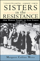 Sisters in the Resistance: How Women Fought to Free France, 1940-1945 (0471196983) cover image