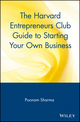 The Harvard Entrepreneurs Club Guide to Starting Your Own Business (0471326283) cover image