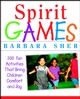 Spirit Games: 300 Fun Activities That Bring Children Comfort and Joy (0471406783) cover image