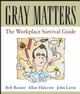 Gray Matters: The Workplace Survival Guide (0471455083) cover image