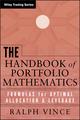 The Handbook of Portfolio Mathematics: Formulas for Optimal Allocation & Leverage (0471757683) cover image