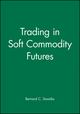 Trading in Soft Commodity Futures (0471817783) cover image