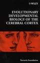 Evolutionary Developmental Biology of the Cerebral Cortex, No. 228 (0471979783) cover image