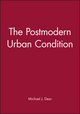 The Postmodern Urban Condition (0631209883) cover image