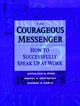 The Courageous Messenger: How to Successfully Speak Up at Work (0787902683) cover image