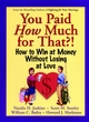 You Paid How Much For That?!: How to Win at Money Without Losing at Love (0787958883) cover image