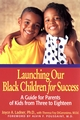 Launching Our Black Children for Success: A Guide for Parents of Kids from Three to Eighteen (0787964883) cover image