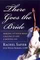 There Goes the Bride: Making Up Your Mind, Calling it Off and Moving On (0787967483) cover image