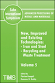 Advanced Processing of Metals and Materials (Sohn International Symposium), Volume 5, New, Improved and Existing Technologies: Iron and Steel, Recycling and Waste Treatment (0873396383) cover image