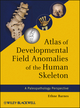 Atlas of Developmental Field Anomalies of the Human Skeleton: A Paleopathology Perspective (1118013883) cover image