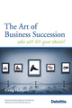 The Art of Business Succession: Who will fill your shoes? (1118319583) cover image