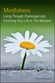 Mindfulness: Living Through Challenges and Enriching Your Life In This Moment (1118597583) cover image