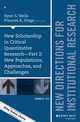 New Scholarship in Critical Quantitative Research, Part 2: New Populations, Approaches, and Challenges: New Directions for Institutional Research, Number 163 (1119101883) cover image