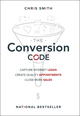 The Conversion Code: Capture Internet Leads, Create Quality Appointments, Close More Sales (1119211883) cover image