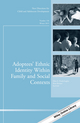 Adoptees' Ethnic Identity Within Family and Social Contexts: New Directions for Child and Adolescent Development, Number 150 (1119216583) cover image