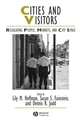Cities and Visitors: Regulating People, Markets, and City Space (1405100583) cover image