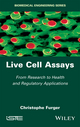 Live Cell Assays: From Research to Regulatory Applications (1848218583) cover image