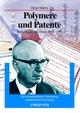 Polymere und Patente: Karl Zeigler, das Team, 1953 - 1998 (3527304983) cover image