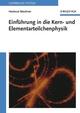 Einführung in die Kern- und Elementarteilchenphysik (3527405283) cover image