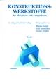 Konstruktionswerkstoffe des Maschinen- und Anlagenbaues (3527625283) cover image