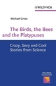 The Birds, the Bees and the Platypuses: Crazy, Sexy and Cool Stories from Science (3527640983) cover image