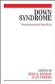 Down Syndrome: Neurobehavioural Specificity (0470019484) cover image