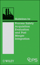 Guidelines for Process Safety Acquisition Evaluation and Post Merger Integration (0470251484) cover image