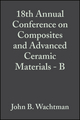 18th Annual Conference on Composites and Advanced Ceramic Materials - B: Ceramic Engineering and Science Proceedings, Volume 15, Issue 5 (0470316284) cover image