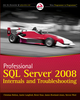 Professional SQL Server 2008 Internals and Troubleshooting (0470484284) cover image