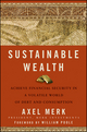 Sustainable Wealth: Achieve Financial Security in a Volatile World of Debt and Consumption (0470496584) cover image