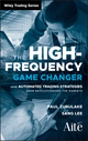 The High Frequency Game Changer: How Automated Trading Strategies Have Revolutionized the Markets (0470770384) cover image