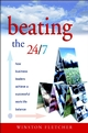 Beating the 24/7 : How Business Leaders Achieve a Successful Work/Life Balance  (0470855584) cover image