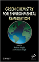 Green Chemistry for Environmental Remediation (0470943084) cover image