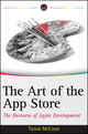 The Art of the App Store: The Business of Apple Development (0470952784) cover image