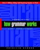 How Grammar Works: A Self-Teaching Guide, 2nd Edition (0471243884) cover image