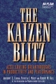 The Kaizen Blitz: Accelerating Breakthroughs in Productivity and Performance (0471246484) cover image