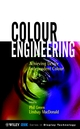 Colour Engineering: Achieving Device Independent Colour (0471486884) cover image