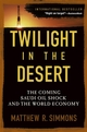 Twilight in the Desert: The Coming Saudi Oil Shock and the World Economy (0471790184) cover image