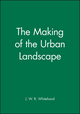 The Making of the Urban Landscape (0631191984) cover image