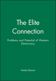 The Elite Connection: Problems and Potential of Western Democracy (0745610684) cover image