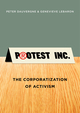 Protest Inc.: The Corporatization of Activism (0745669484) cover image