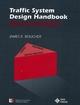 Traffic System Design Handbook: Timesaving Telecommunication Traffic Tables and Programs (0780304284) cover image