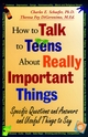 How to Talk to Teens About Really Important Things: Specific Questions and Answers and Useful Things to Say (0787943584) cover image