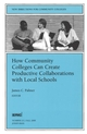How Community Colleges Can Create Productive Collaborations with Local Schools: New Directions for Community Colleges, Number 111 (0787954284) cover image