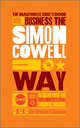 The Unauthorized Guide to Doing Business the Simon Cowell Way: 10 Secrets of the International Music Mogul (0857081284) cover image
